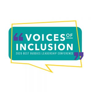 White text in green rectangle outlined by yellow thought bubble in quotes: Voices of Inclusion 2020 Best Buddies Leadership Conference